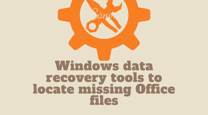 Windows data recovery tools to locate missing Office files