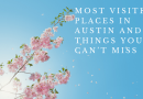 Most visited Places in Austin and things you can't miss
