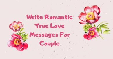 Write Romantic True Love Messages For Couple